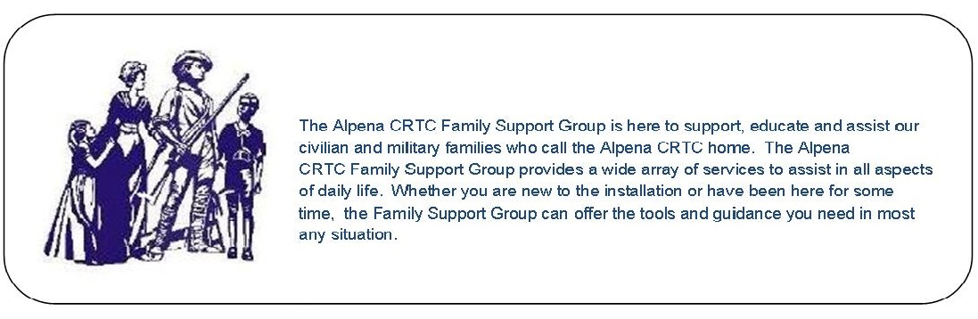 The Alpena CRTC Family Support Group is here to support, educate and assist our civilian and military families who call the Alpena CRTC home.